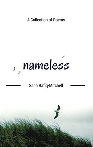 Nameless A Collection of Poems by Sana Rafiq-Mitchell BOOK  COVER